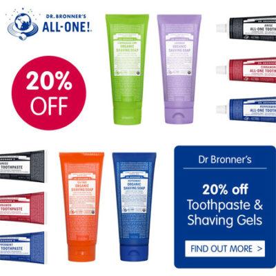 20% off Dr Bronner's Toothpaste & Shaving Gels
